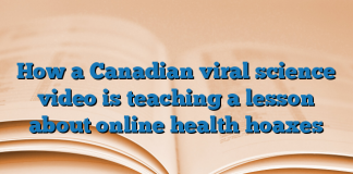 How a Canadian viral science video is teaching a lesson about online health hoaxes